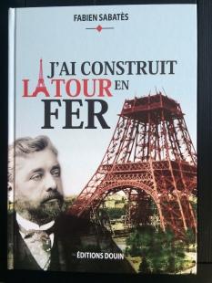 J'ai construit la Tour en fer de Fabien Sabatès. Editions Douin