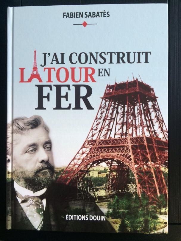 Couverture du livre J'ai construit la Tour en fer de Fabien Sabatès. Editions Douin